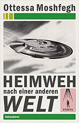 Buch: Heimweh nach einer anderen Welt von Ottessa Moshfegh