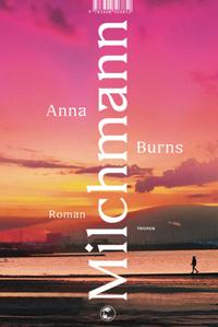 Buch: Milchmann von Anna Burns